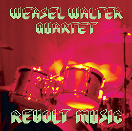 "Download jazz mp3 ""Revolting Music"" by Weasel Walter Quartet"